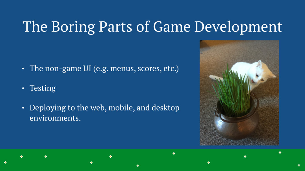The Boring Parts of Game Development 7 > > > > ...