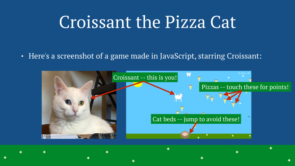 Croissant -- this is you! Pizzas -- touch these...