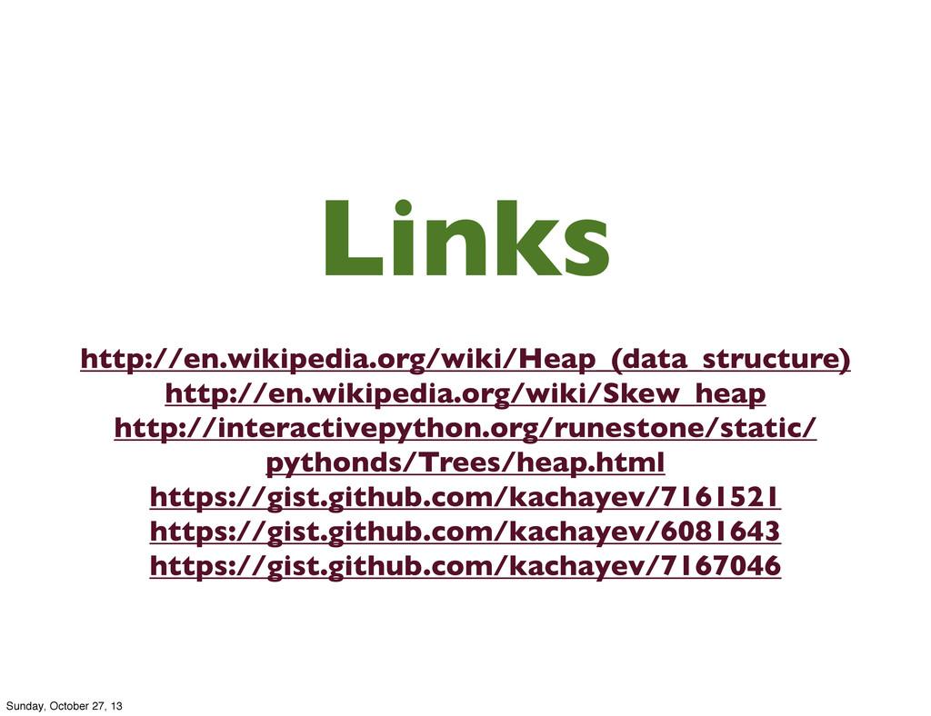 Links http://en.wikipedia.org/wiki/Heap_(data_s...