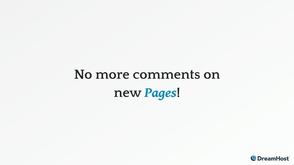 No more comments on new Pages!