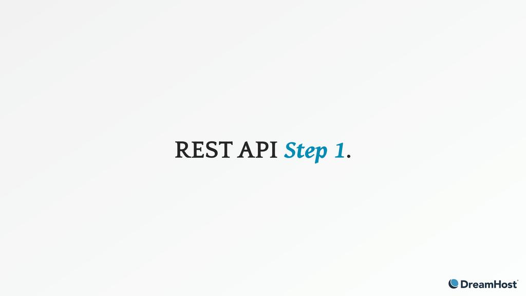 REST API Step 1.