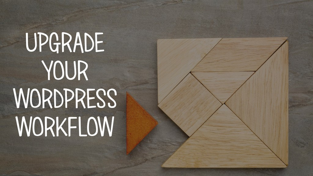 UPGRADE YOUR 