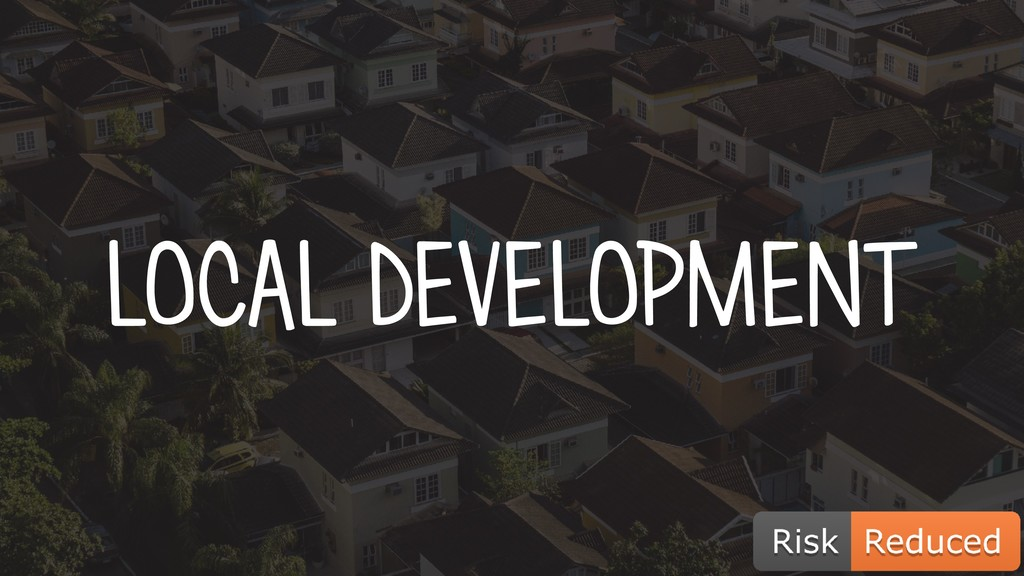 LOCAL DEVELOPMENT