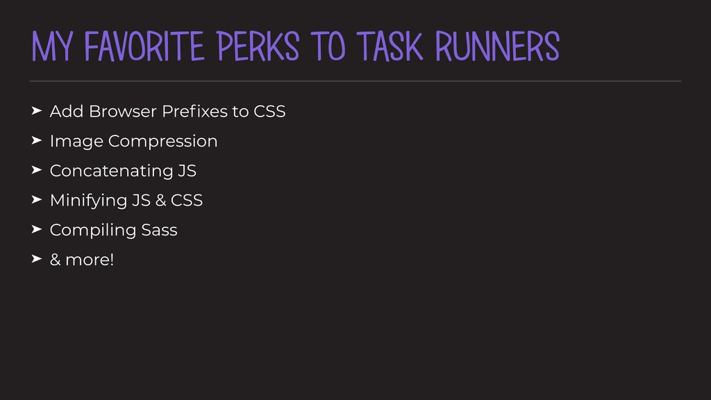 MY FAVORITE PERKS TO TASK RUNNERS ➤ Add Browser...