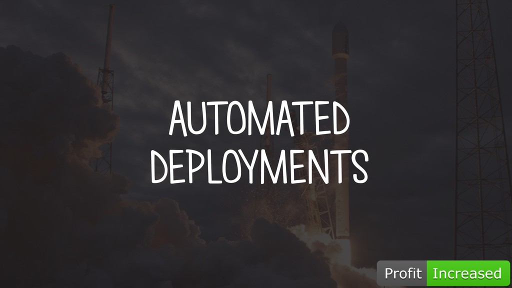 AUTOMATED DEPLOYMENTS
