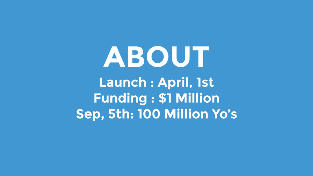 ABOUT Launch : April, 1st Funding : $1 Million ...