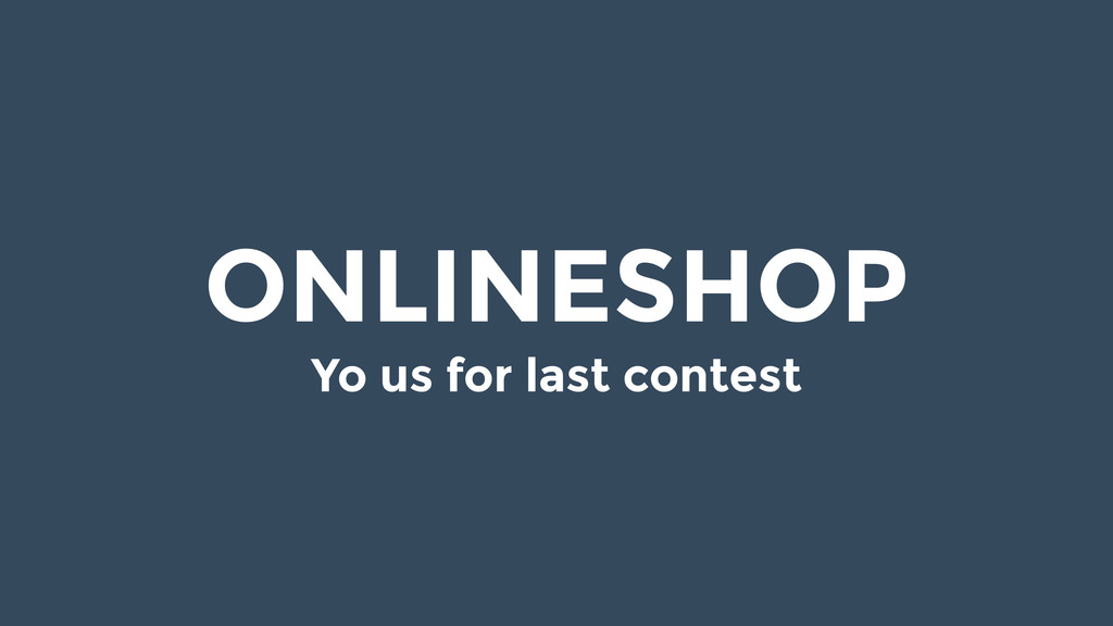 ONLINESHOP Yo us for last contest