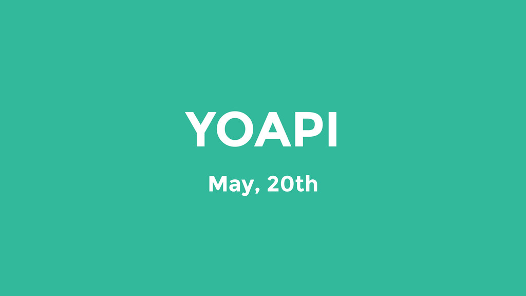 YOAPI May, 20th