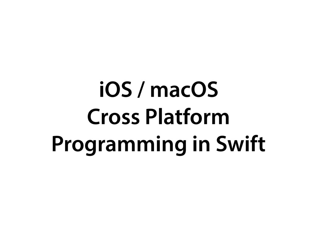 iOS / macOS 