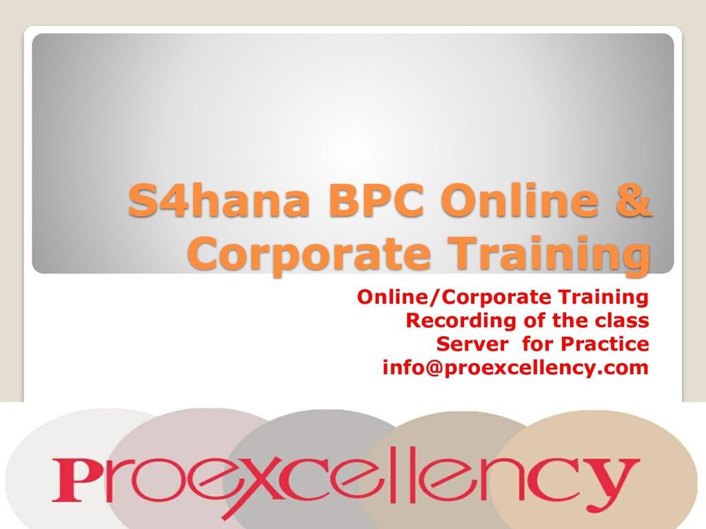 S4hana BPC Online & Corporate Training Online/C...