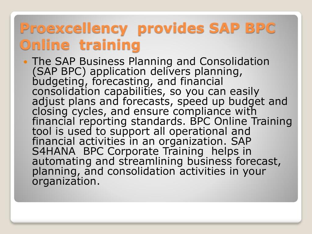 Proexcellency provides SAP BPC Online training ...
