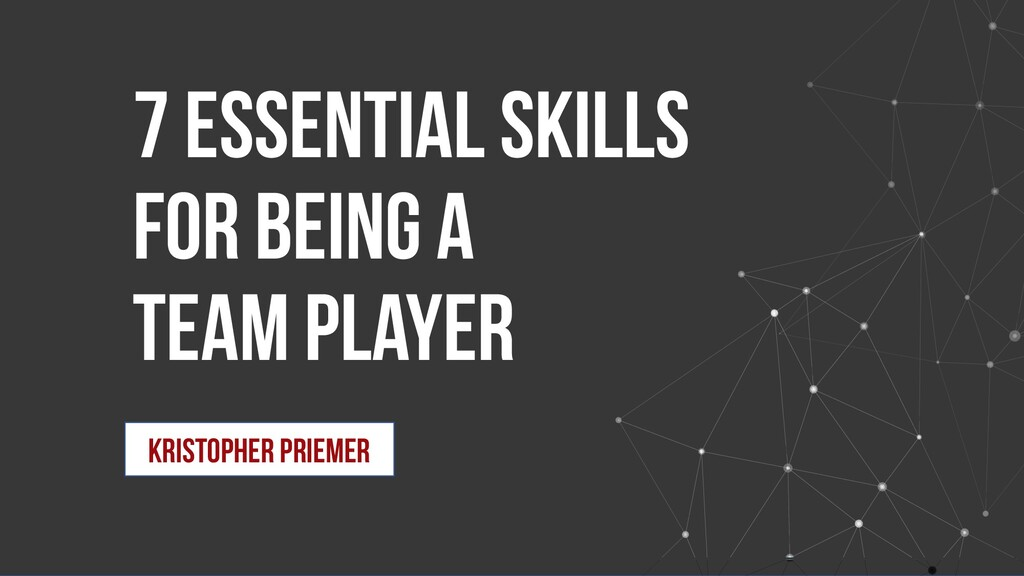 7 Essential Skills for Being a Team Player Kris...
