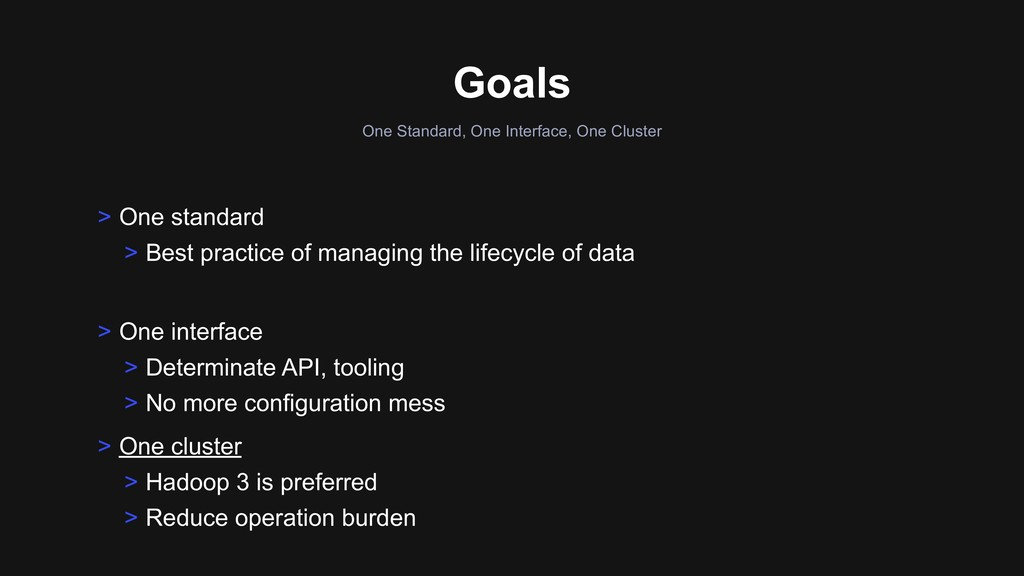 Goals One Standard, One Interface, One Cluster ...