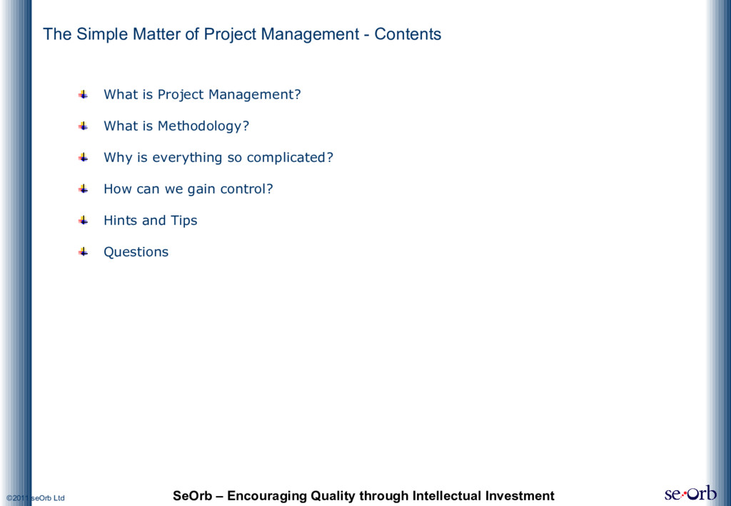 ©2011 seOrb Ltd The Simple Matter of Project Ma...