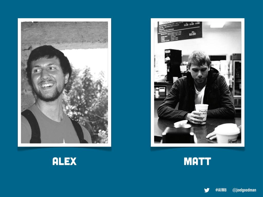 #AIM8 @joelgoodman Alex matt
