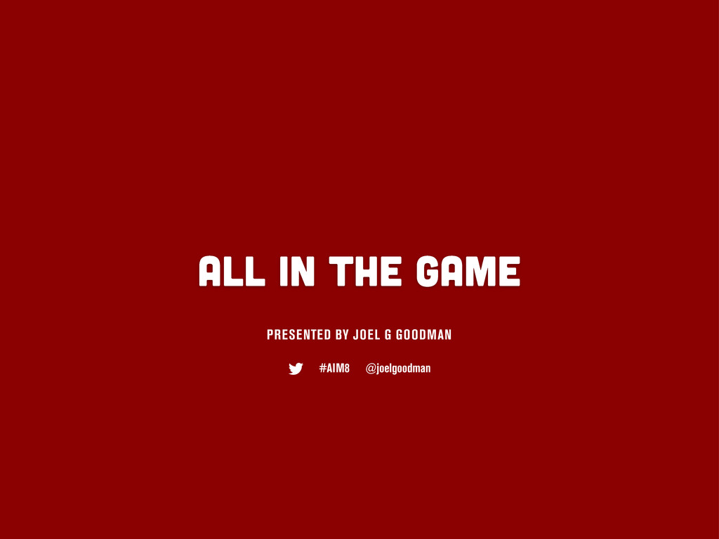 ALL IN THE GAME PRESENTED BY JOEL G GOODMAN #AI...