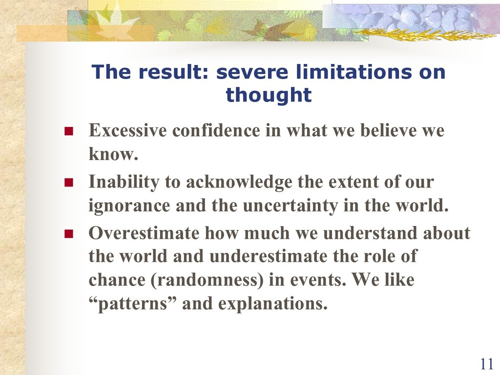 The result: severe limitations on thought n Exc...