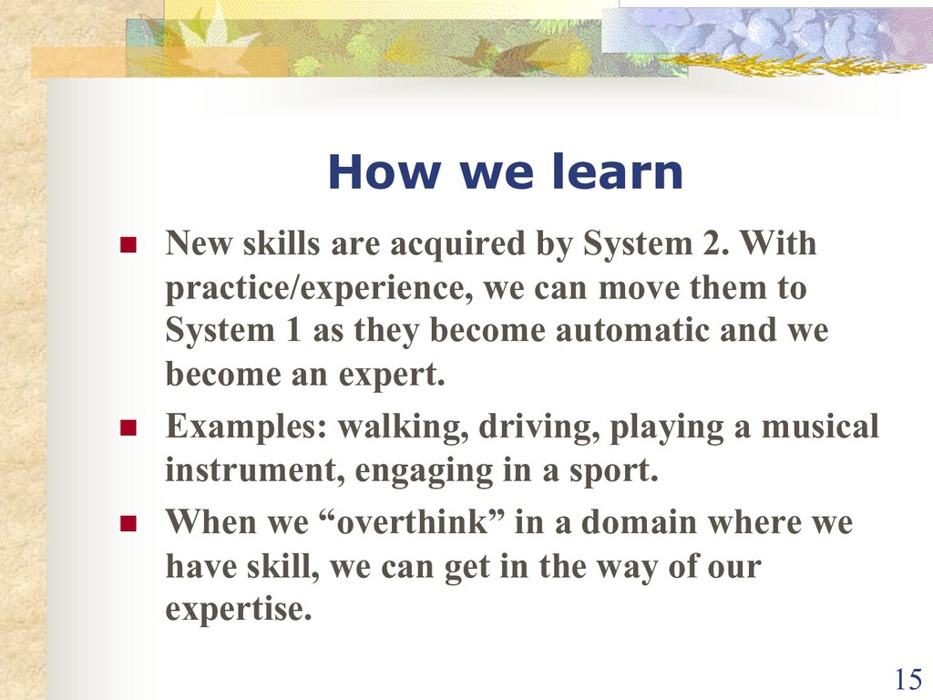 How we learn n New skills are acquired by Syste...