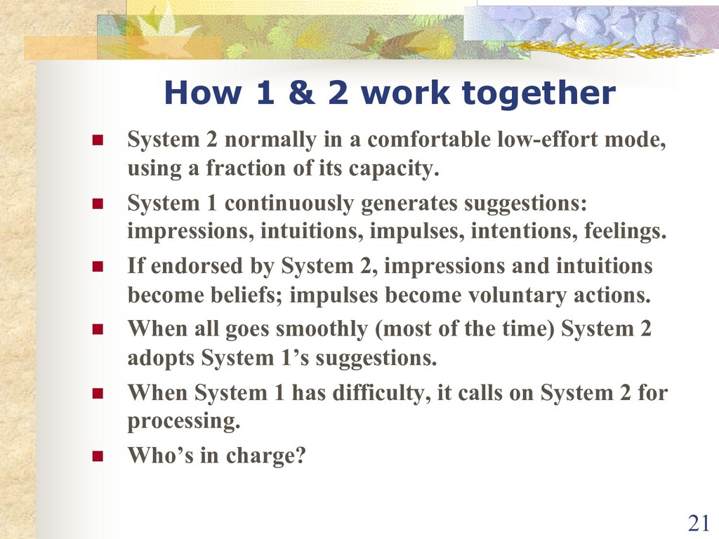 How 1 & 2 work together n System 2 normally in ...