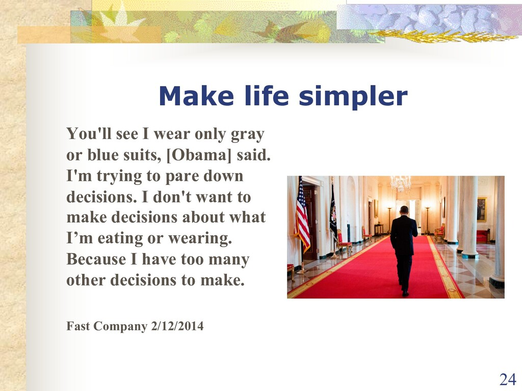 Make life simpler You'll see I wear only gray o...