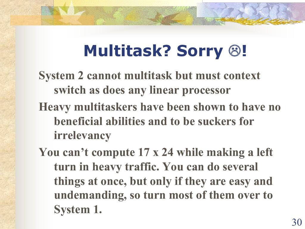 Multitask? Sorry L! System 2 cannot multitask b...