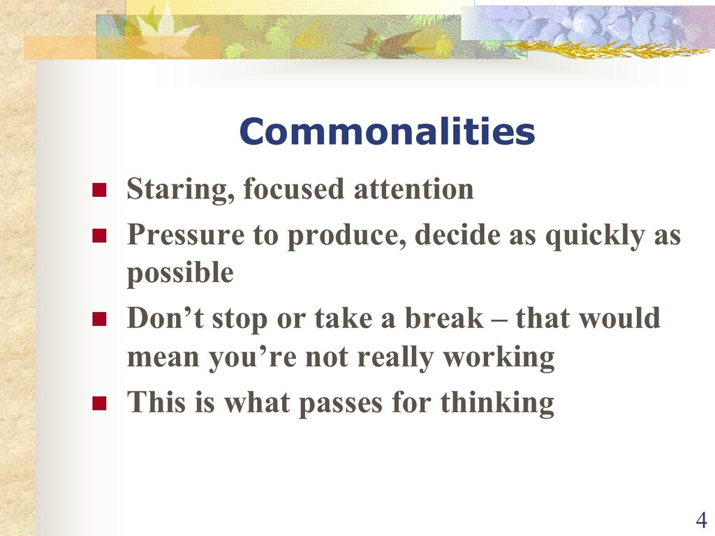 Commonalities n Staring, focused attention n Pr...