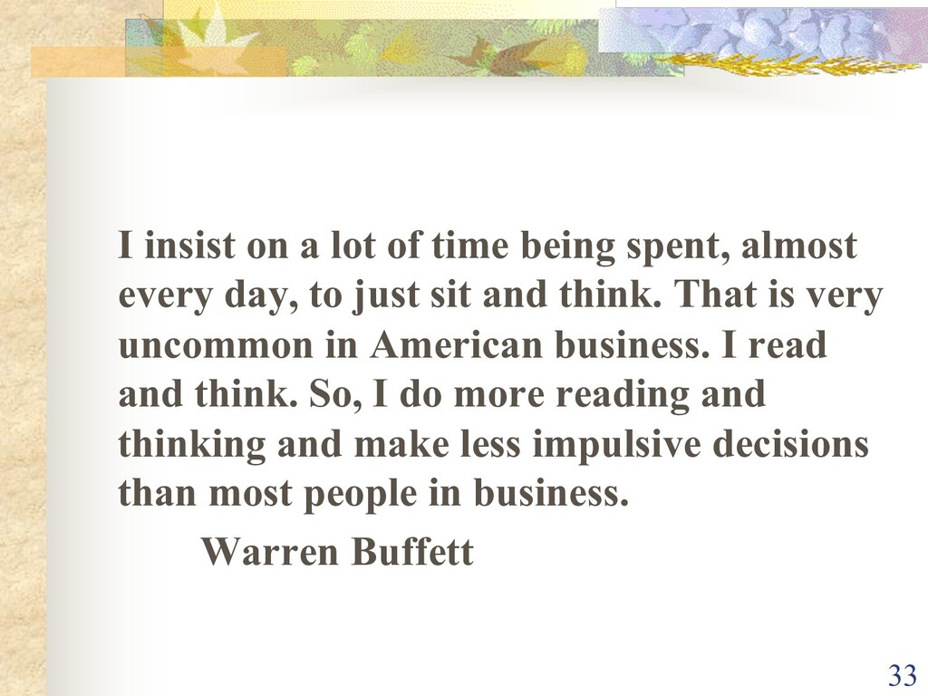 I insist on a lot of time being spent, almost e...