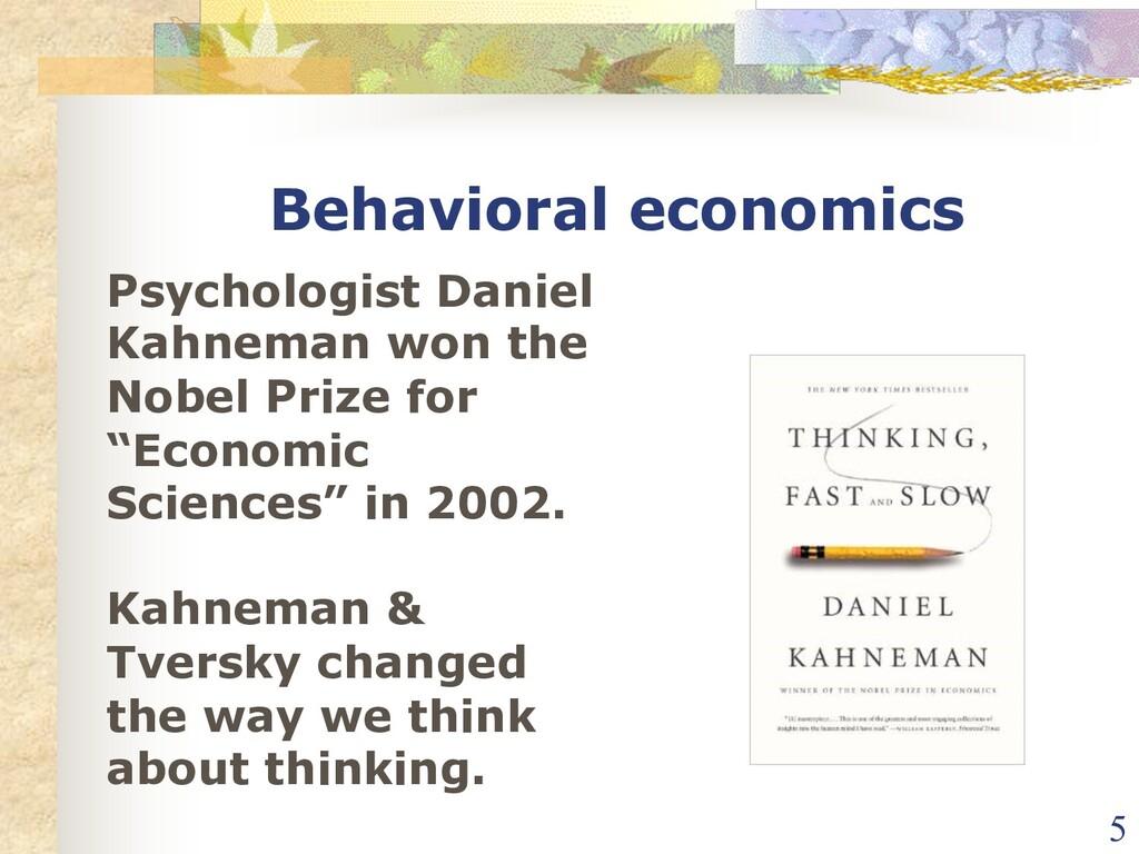 Behavioral economics Psychologist Daniel Kahnem...