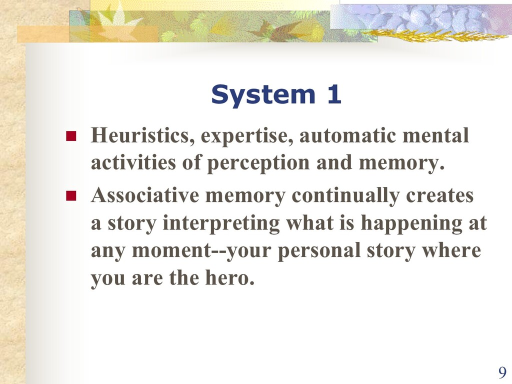 System 1 n Heuristics, expertise, automatic men...