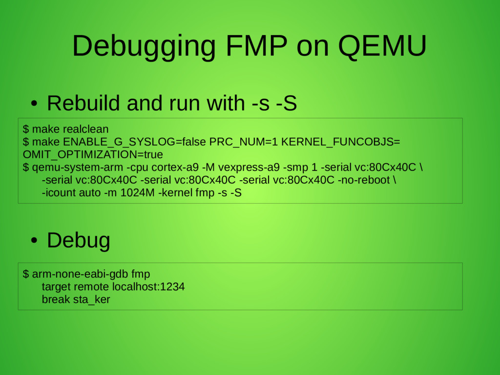Debugging FMP on QEMU ● Rebuild and run with -s...