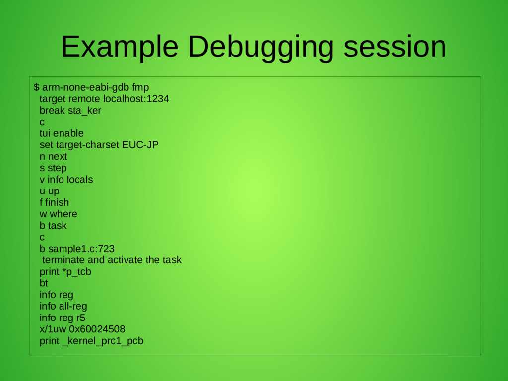 Example Debugging session $ arm-none-eabi-gdb f...