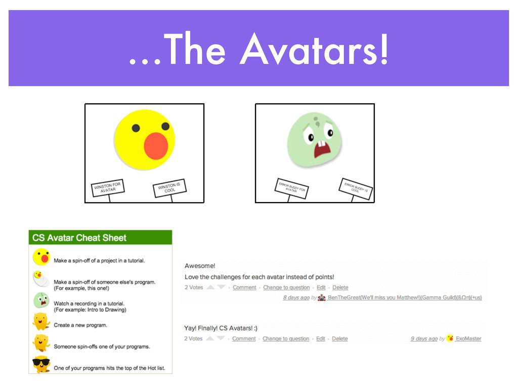 ...The Avatars!