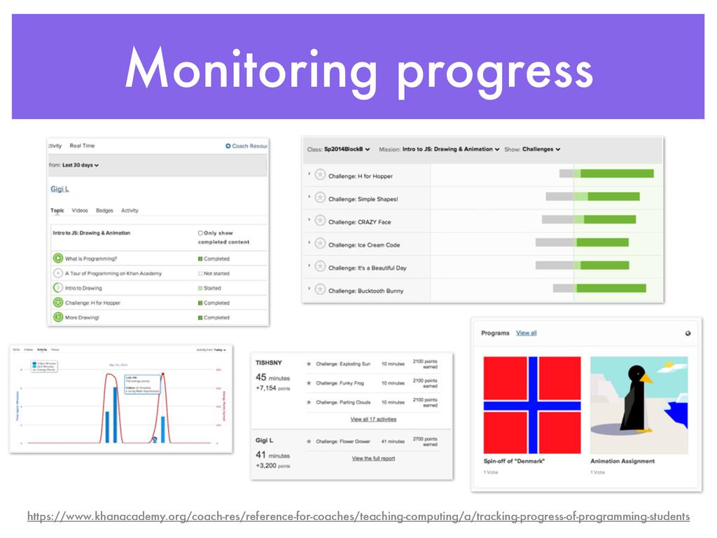 Monitoring progress https://www.khanacademy.org...