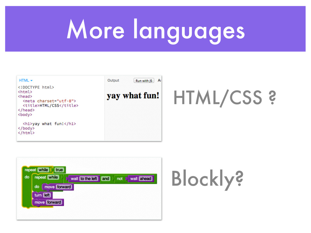 More languages HTML/CSS ? Blockly?