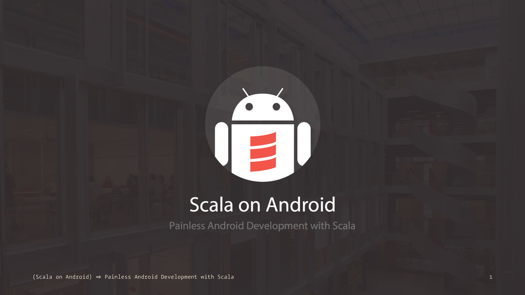 (Scala on Android) 㱺 Painless Android Developme...