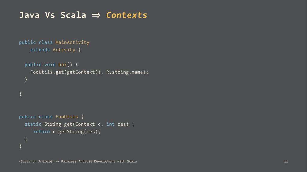 Java Vs Scala 㱺 Contexts public class MainActiv...