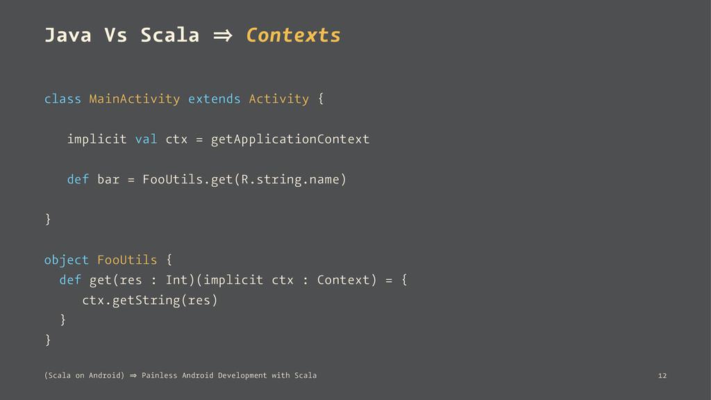 Java Vs Scala 㱺 Contexts class MainActivity ext...