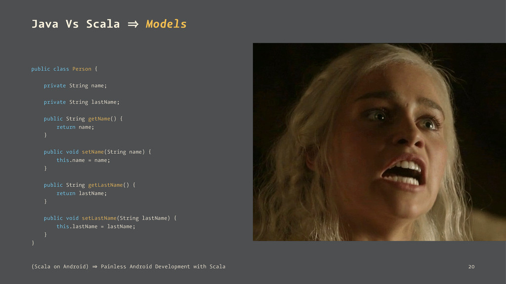 Java Vs Scala 㱺 Models public class Person { pr...