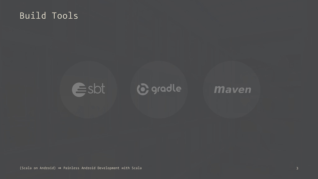 Build Tools (Scala on Android) 㱺 Painless Andro...
