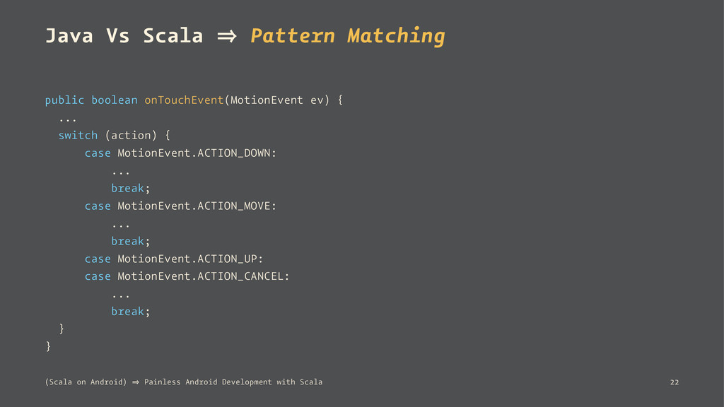 Java Vs Scala 㱺 Pattern Matching public boolean...