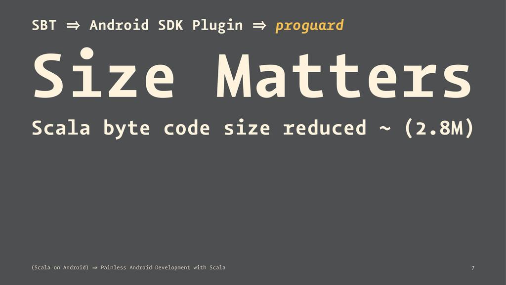 SBT 㱺 Android SDK Plugin 㱺 proguard Size Matter...
