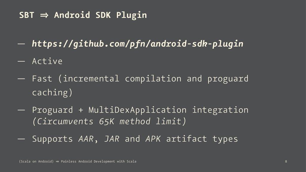 SBT 㱺 Android SDK Plugin — https://github.com/p...