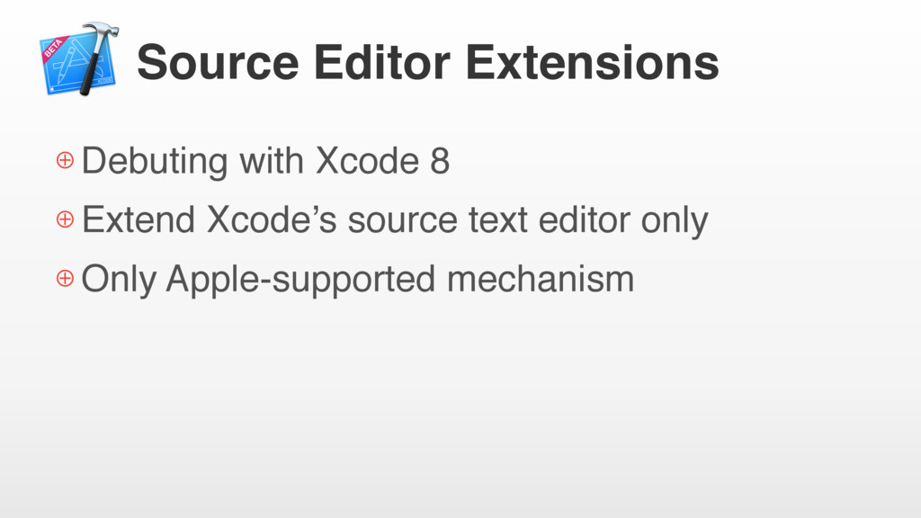 Source Editor Extensions ⊕ Debuting with Xcode ...