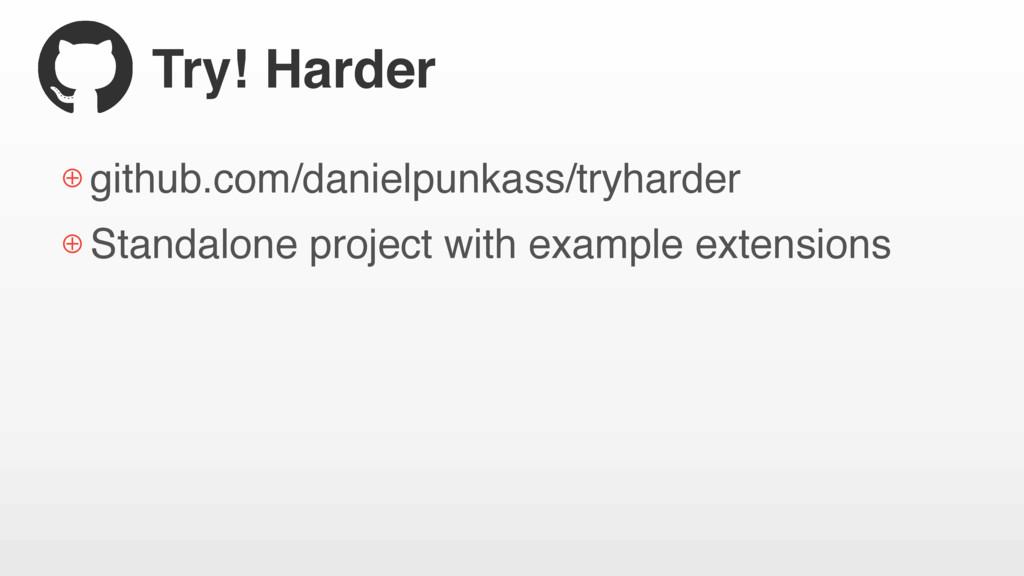 Try! Harder ⊕ github.com/danielpunkass/tryharde...