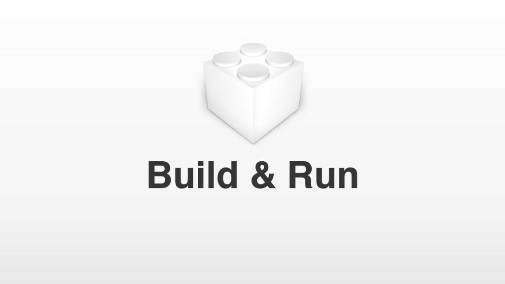 Build & Run