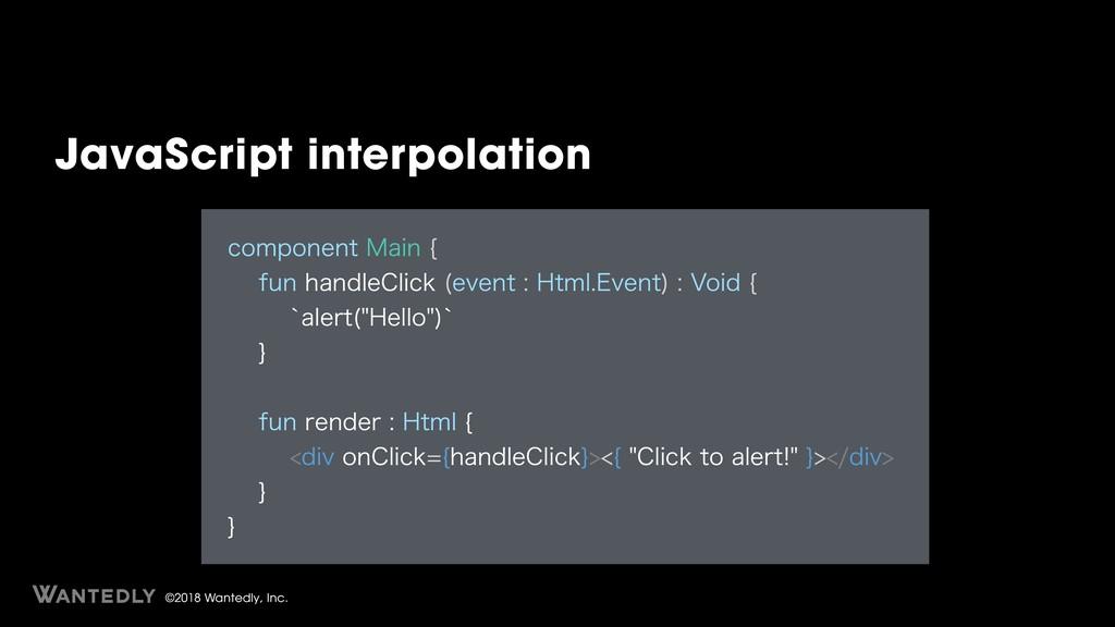©2018 Wantedly, Inc. JavaScript interpolation D...