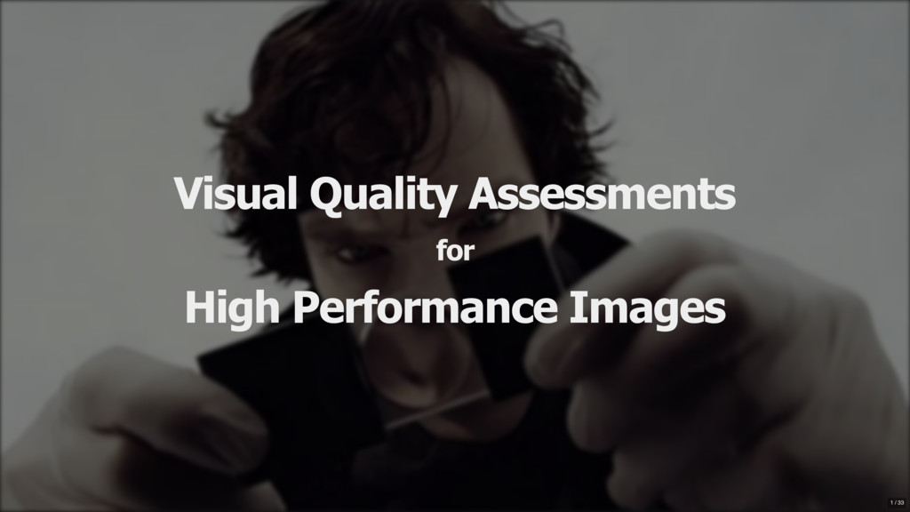 Visual Quality Assessments for High Performance...