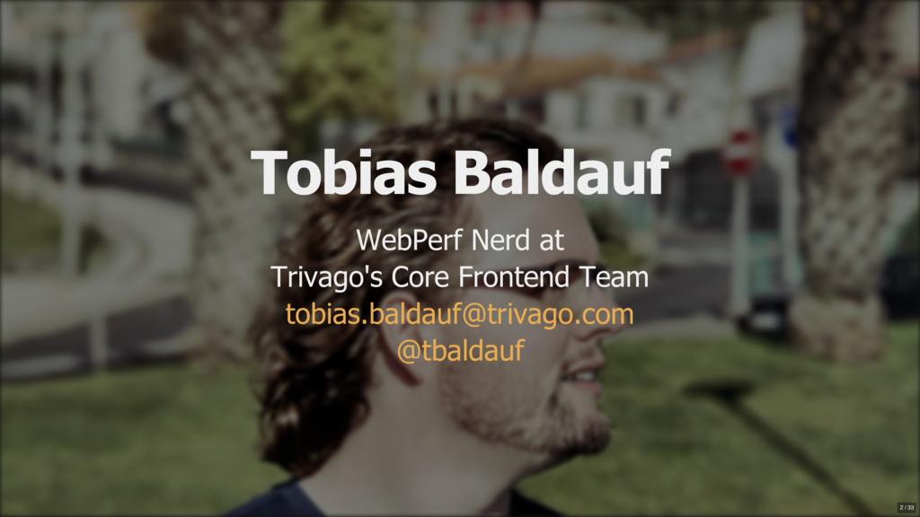 Tobias Baldauf WebPerf Nerd at Trivago's Core F...