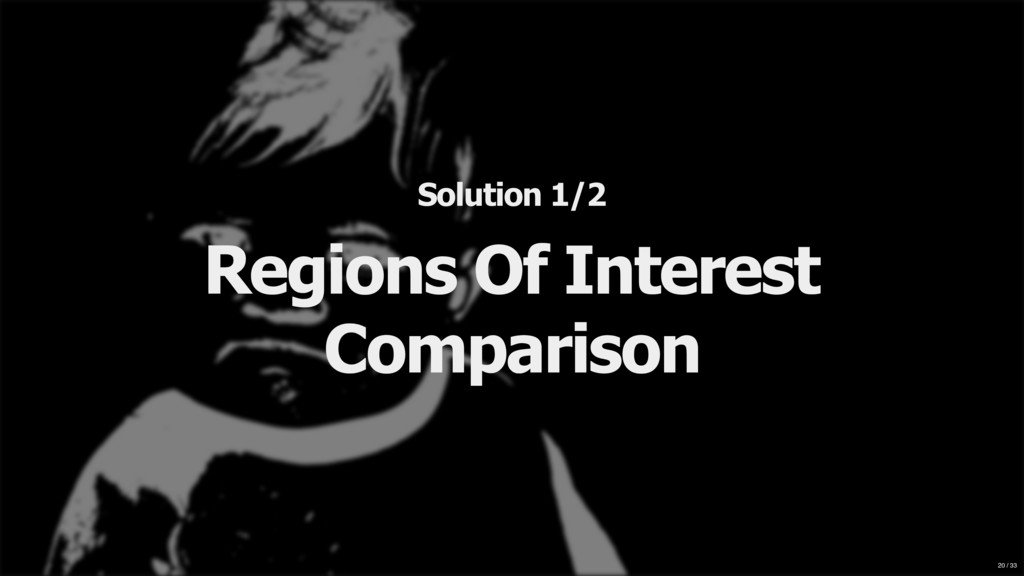 Solution 1/2 Regions Of Interest Comparison 20 ...