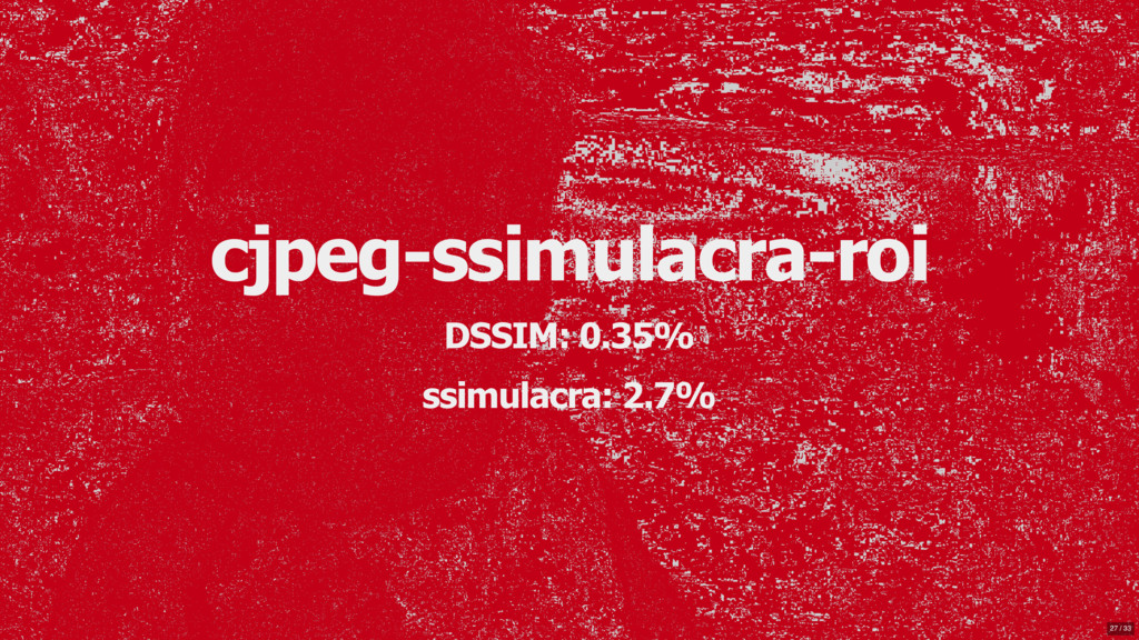 cjpeg-ssimulacra-roi DSSIM: 0.35% ssimulacra: 2...